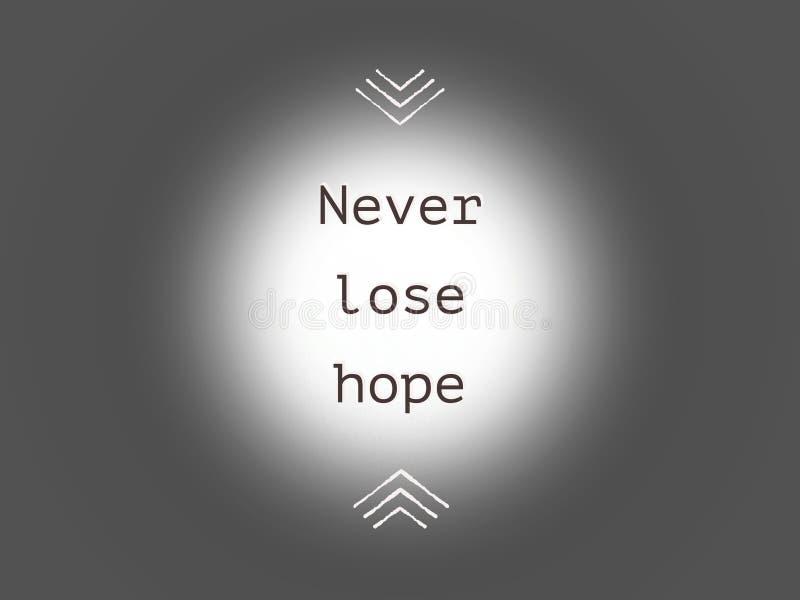 Verlieren Sie nie die Hoffnung, die auf Hintergrund der hellen Stelle zitiert wird stockfotos