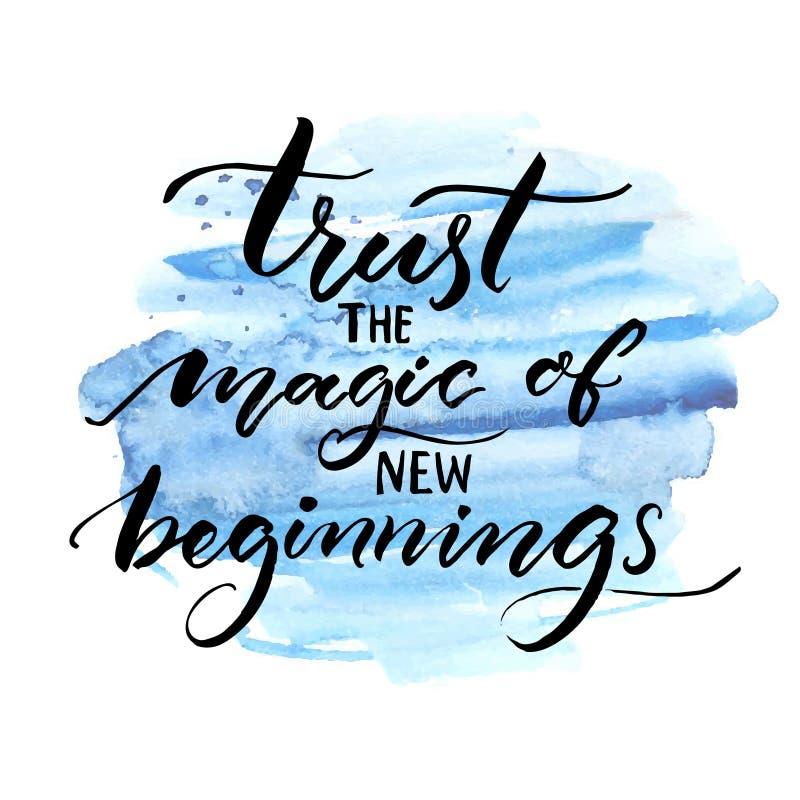 Vertrouw op magisch van nieuw begin Inspiratie het zeggen Vectorborstelkalligrafie op blauwe waterverfslagen encouraging royalty-vrije illustratie