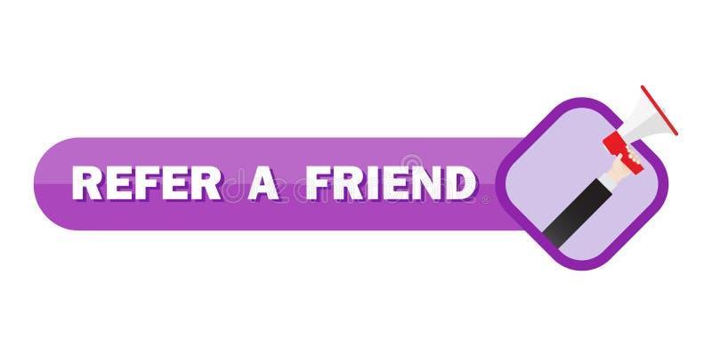Verweisen Sie ein Freundillustrationskonzept, Leuteruf auf Megaphon mit, ein Freundwort zu verweisen, kann für Landungsseite, Sch lizenzfreie abbildung