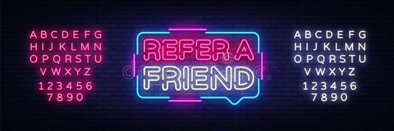 Verweisen Sie einen Freund-Neontext-Vektor Verweisen Sie eine Freundleuchtreklame, Designschablone, modernes Tendenzdesign, Nacht lizenzfreie abbildung
