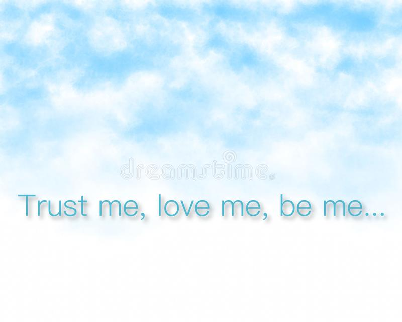 Trust me, love me -  super quality business picture. Very high quality vector graphics. On this picture you can see motivational slogan an illustration of good royalty free stock photos