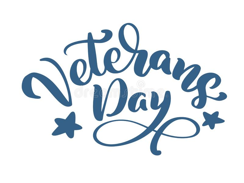 Veterans Day card. Calligraphy hand lettering vector text. National american holiday illustration. Festive poster or banner isolat royalty free illustration
