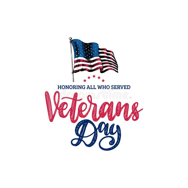 Veterans Day, hand lettering with USA flag illustration in engraving style. Phrase Honoring All Who Served in vector. Veterans Day, hand lettering with USA flag stock illustration