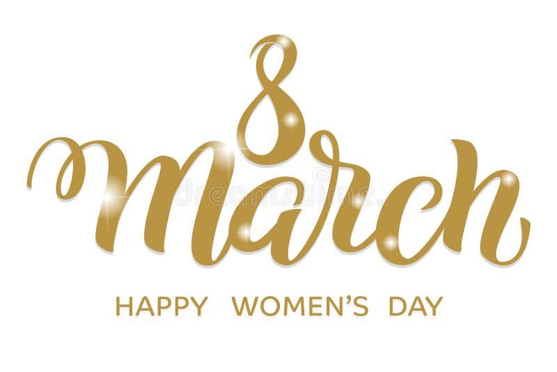 Vettore oro calligrafia 8 marzo disegnato a mano per la Giornata internazionale della donna con le scintille 3D Spazzoli l'iscriz illustrazione vettoriale