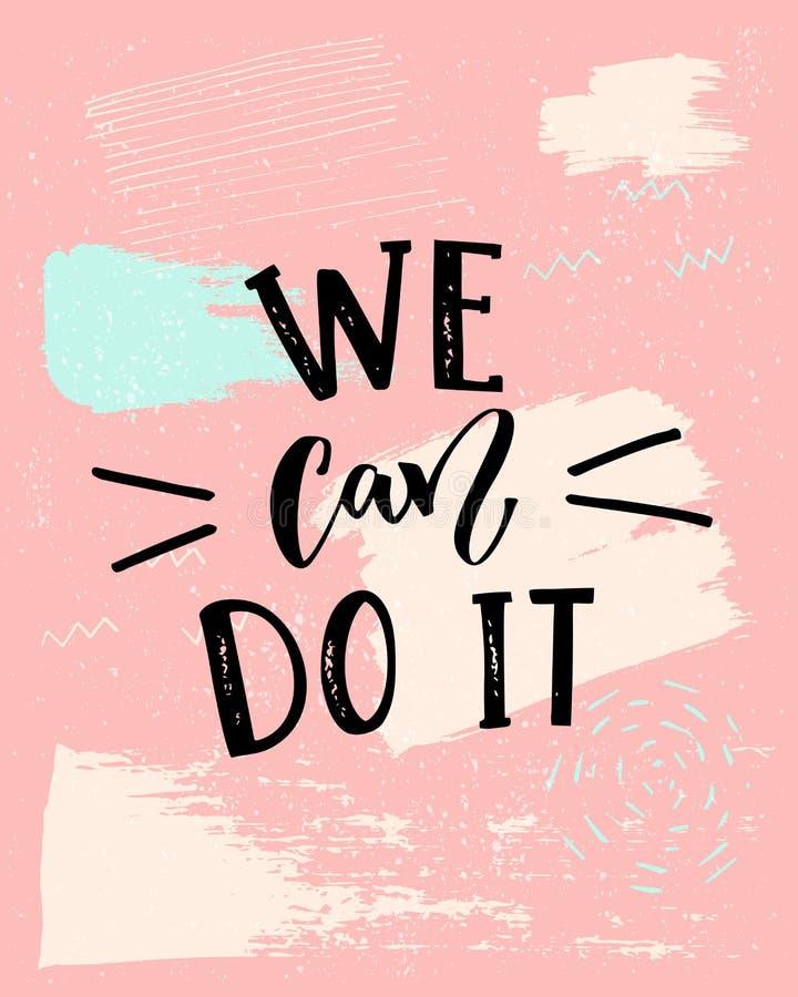 Vi kan göra det - feminismslogan Modern kalligrafi, svart text på rosa bakgrund vektor illustrationer
