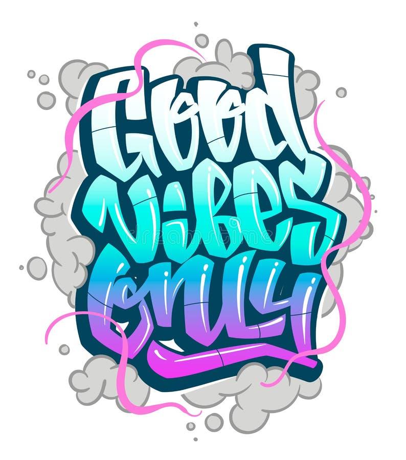 Vibrações da inscrição dos grafittis boas somente Rotulação escrita à mão do vetor ilustração stock