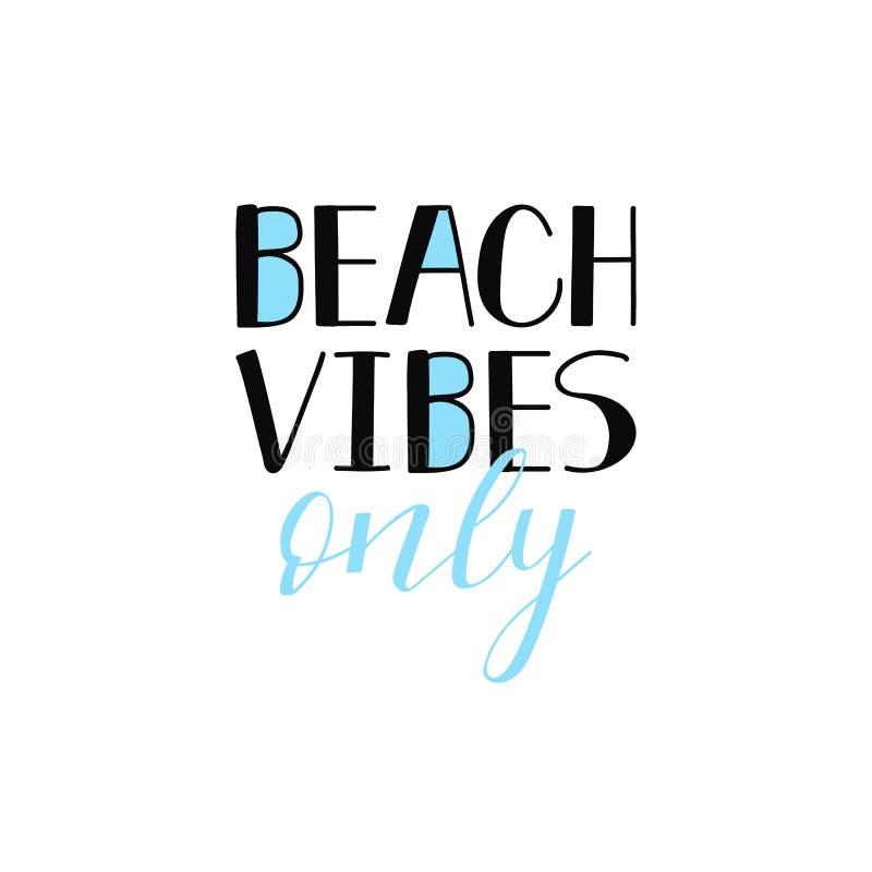 Vibraphone de plage seulement, marquant avec des lettres Affiche de motivation de citation illustration, pour la pensée, l'optimi illustration de vecteur