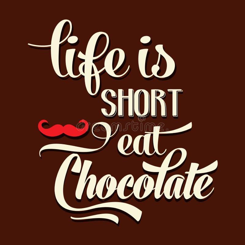 A vida é curto, come o chocolate, fundo tipográfico das citações, ilustração royalty free