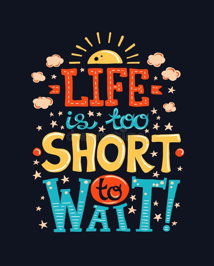 A vida é demasiado curto esperar - o cartaz com umas citações ilustração do vetor