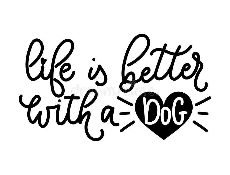 A vida é melhor com umas citações da rotulação do cão com garatuja bonito ilustração do vetor