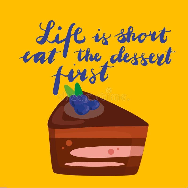 A vida do sinal é curto come a sobremesa primeiramente com ilustração do bolo Vetor ilustração stock