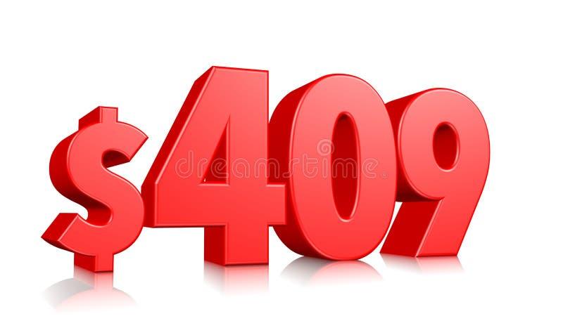 409$ vierhundert Symbol mit neun Preisen rote Textzahl 3d mit Dollarzeichen auf weißem Hintergrund übertragen lizenzfreie abbildung