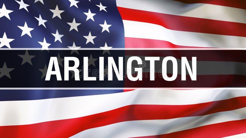 Ville d'Arlington sur un fond de drapeau des Etats-Unis, rendu 3D Drapeau des Etats-Unis d'Amérique ondulant dans le vent Indicat illustration libre de droits