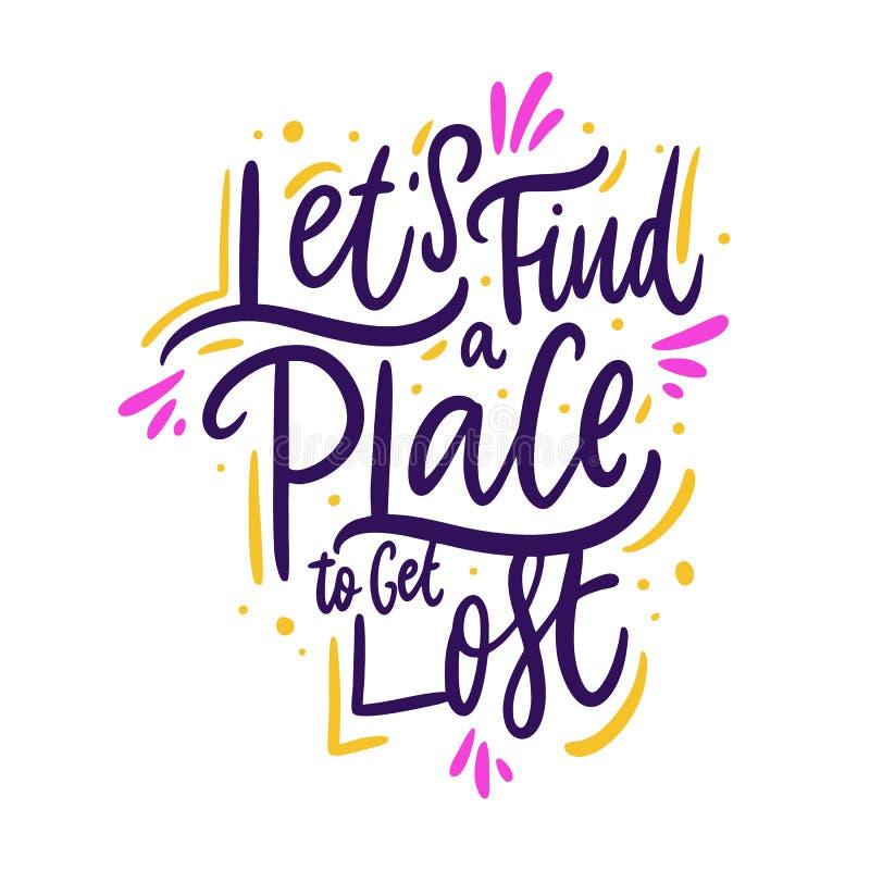 Vind een plaats om het verloren Hand getrokken vector van letters voorzien te krijgen Motieven Inspirational citaat vector illustratie