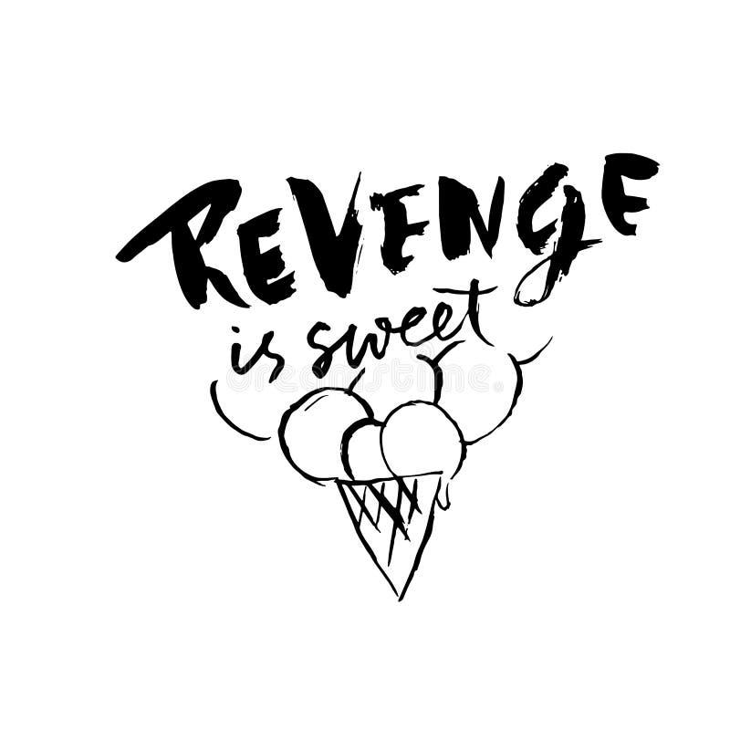 A vingança é doce Rotulação seca tirada mão da escova Ilustração da tinta Frase moderna da caligrafia Ilustração do vetor ilustração do vetor