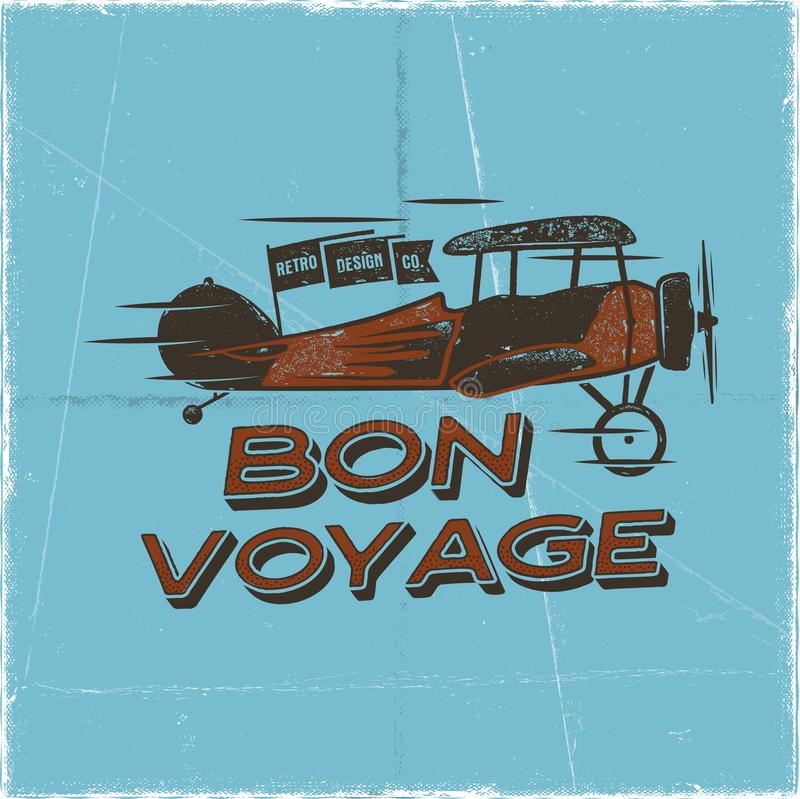 Vintage airplane poster. Bon voyage quote. Biplane vector graphic label, emblem. Retro Plane badge design. Aviation. Stamp. Fly propeller, old icon, card. Stock royalty free illustration