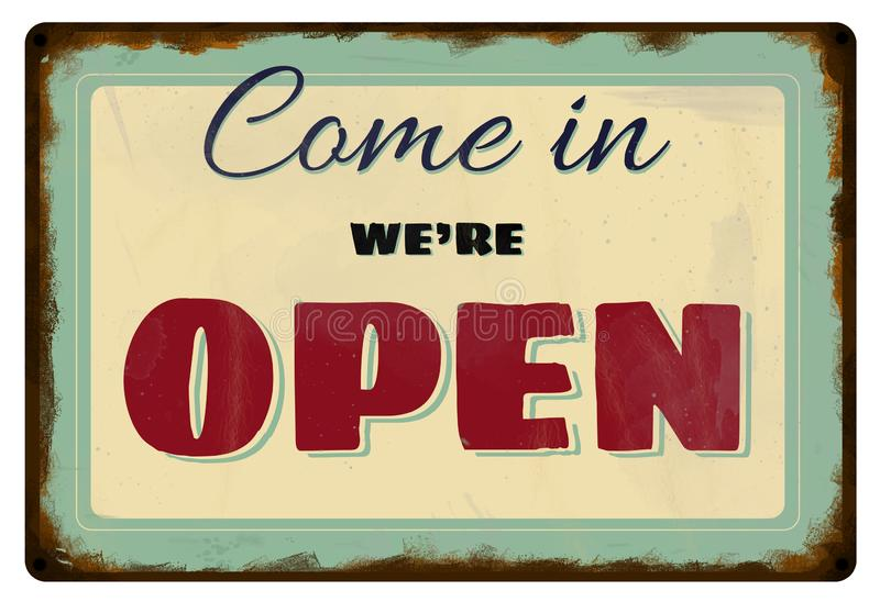 Vintage Come in We Are Open Sign. Retro Old Style Come in We Are Open Sign, Rusty Store Sign royalty free illustration