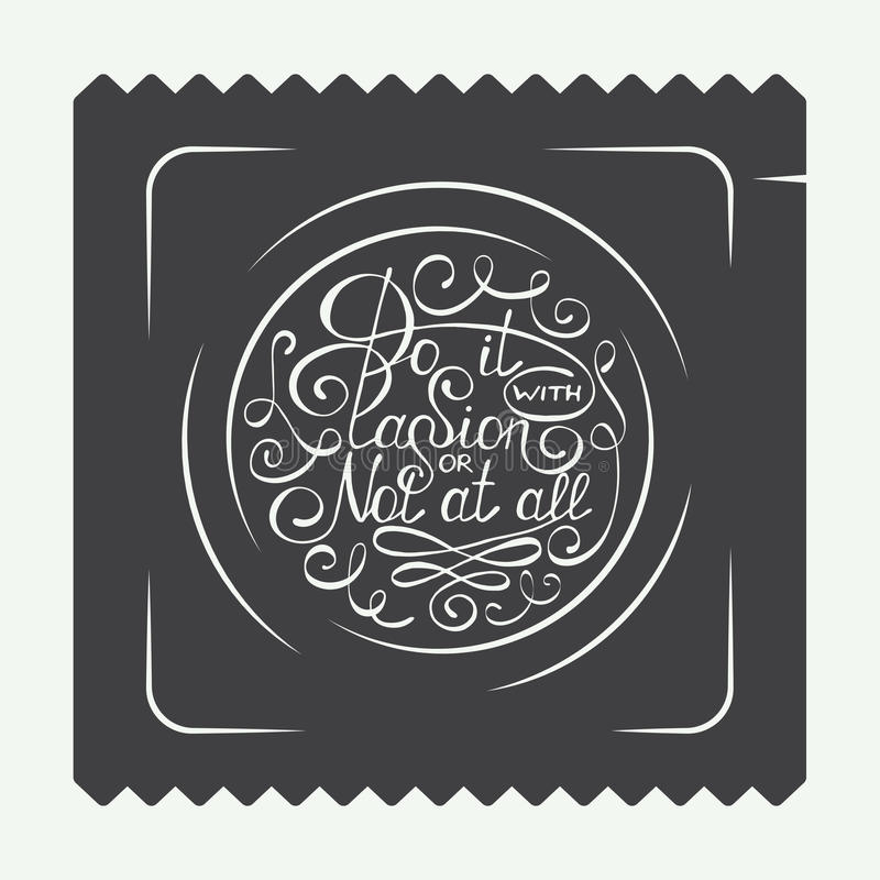 Vintage condom labels, logo or badge with hand drawn typography design element. Do it with passion or not at all in circle. Eps 10 royalty free illustration