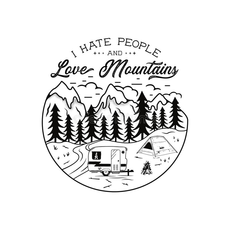 Vintage hand drawn Camping Emblem. I Hate People and love mountains quote. Camp T-shirt. Funny adventure concept for tee vector illustration