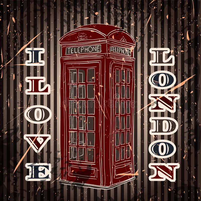 Vintage label with london telephone box on the grunge background. Retro poster in sketch style ' I. Vintage label with london telephone box on the grunge royalty free illustration