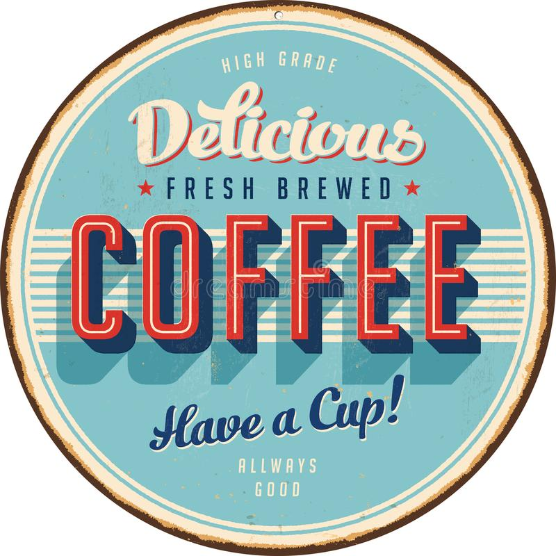 Vintage Metal Sign - Delicious Fresh Brewed Coffee vector illustration