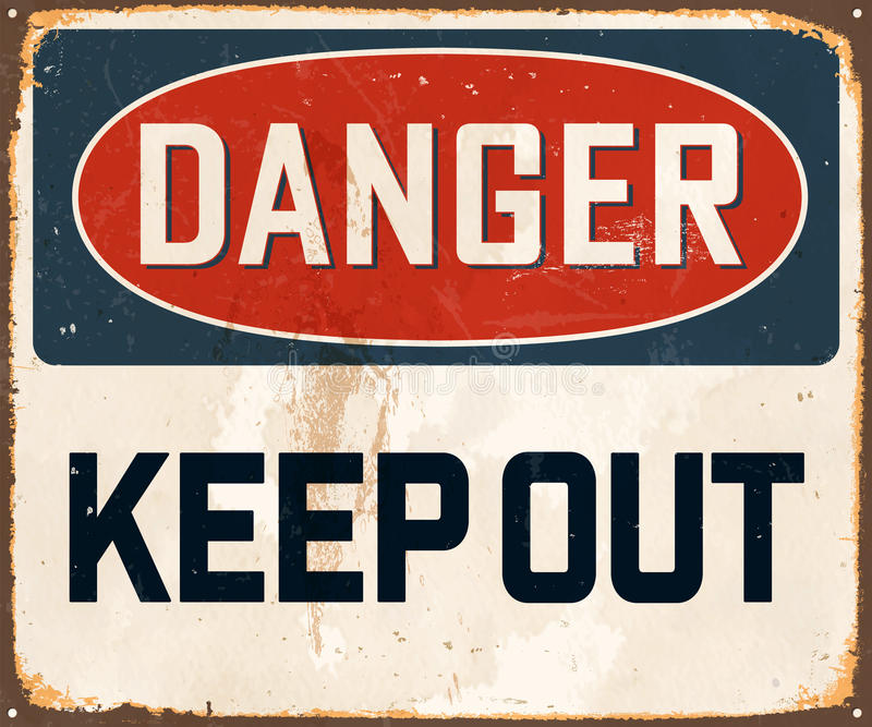 Vintage Metal Sign. Vintage Vector Metal Sign - Danger Keep Out - with a realistic used and rusty effect that can be easily removed for a clean, brand new sign vector illustration