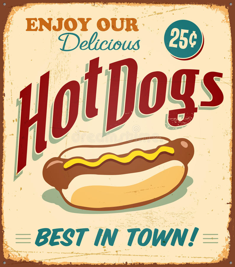 Vintage Metal Sign. Vintage Vector Metal Sign - Enjoy Our Delicious Hot Dogs - with a realistic used and rusty effect that can be easily removed for a clean vector illustration