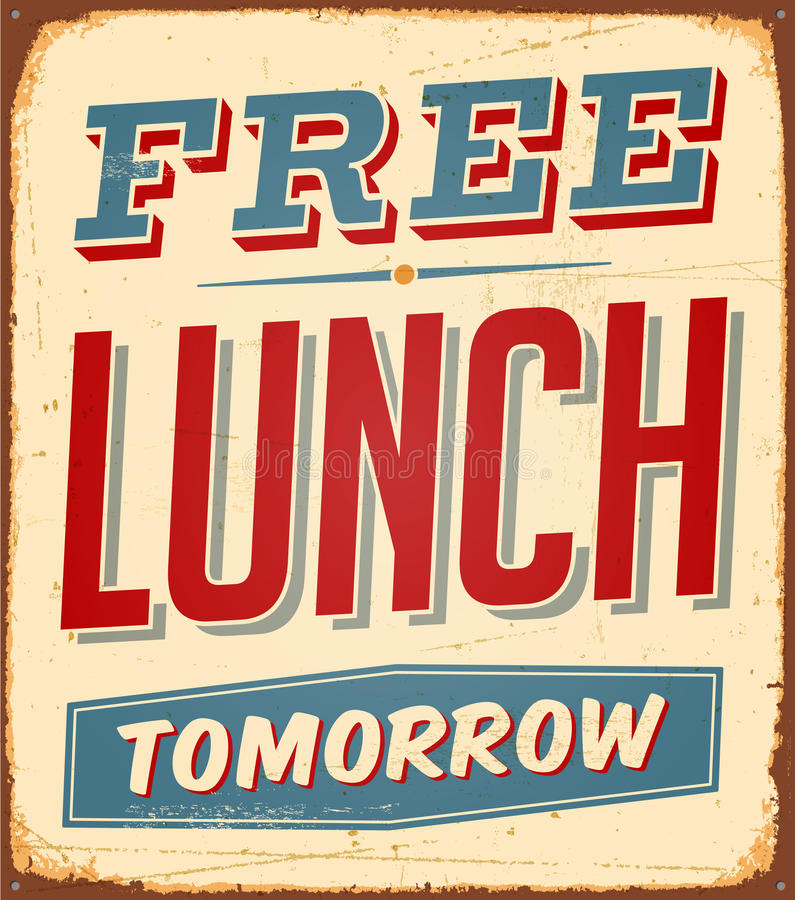 Vintage Metal Sign. Vintage Vector Metal Sign - Free Lunch Tomorrow - with a realistic used and rusty effect that can be easily removed for a clean, brand new royalty free illustration