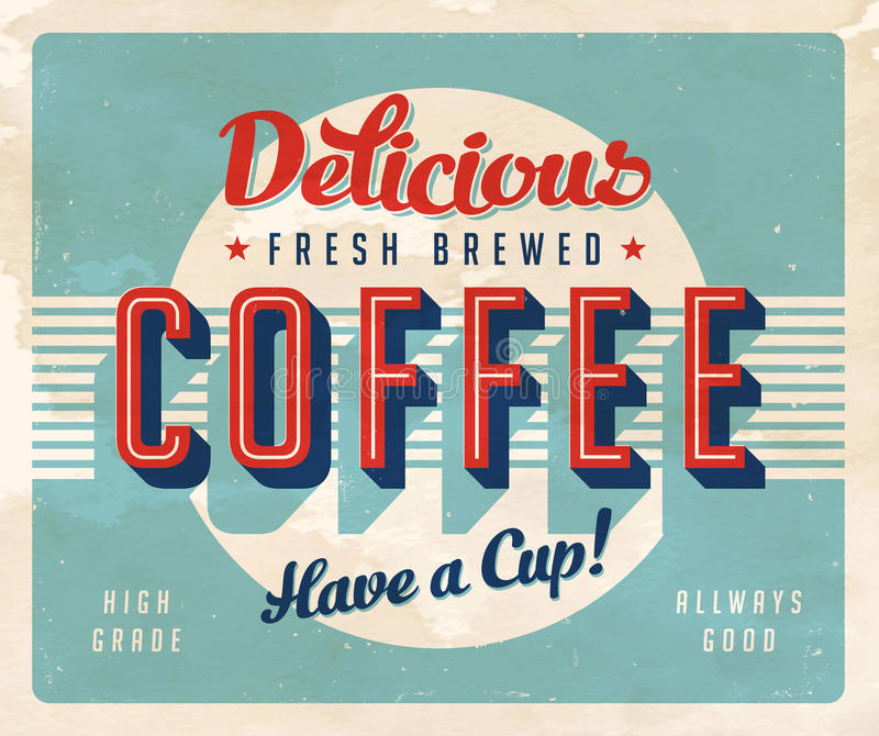 Vintage Sign. Vintage vector Delicious Fresh Brewed Coffee, with a realistic used and worn effect that can be easily removed for a clean, brand new sign stock illustration