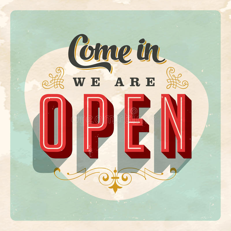 Vintage store sign. Come in we are Open Vintage sign royalty free illustration