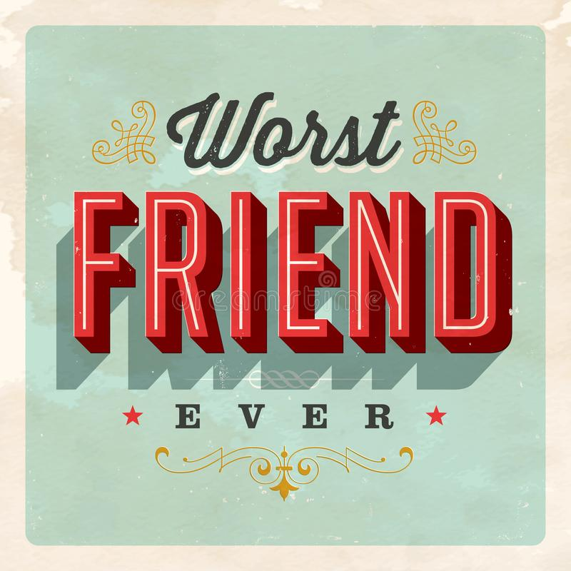 Free Vintage Style Postcard - Worst Friend Ever. Stock Image - 105941121