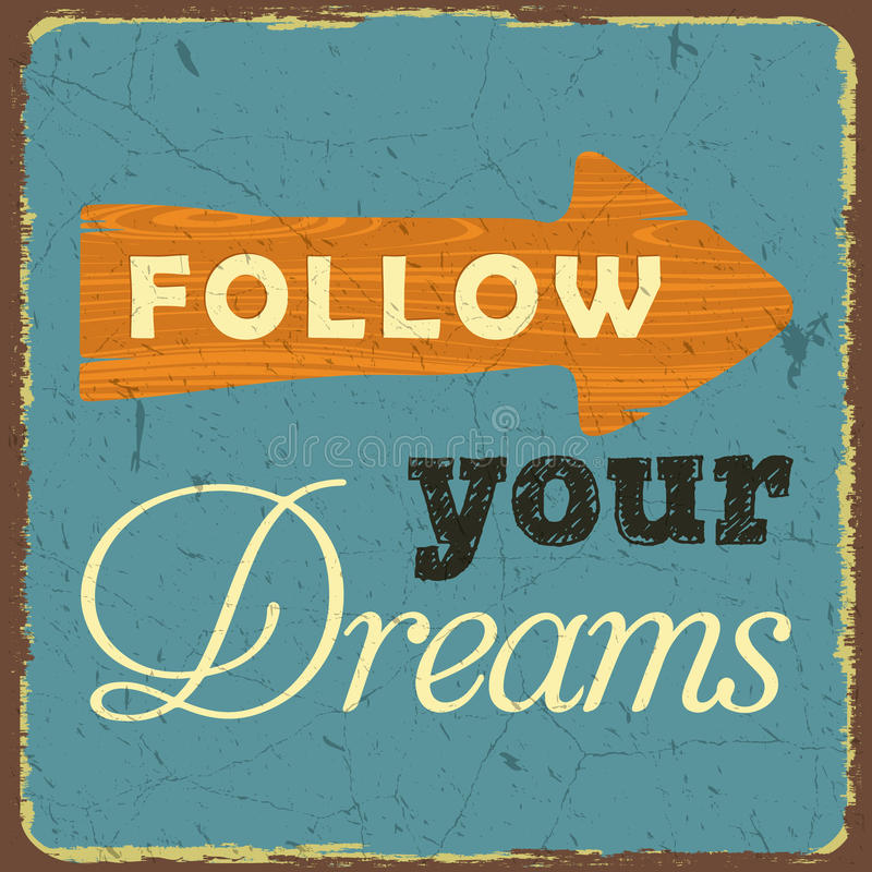 Vintage style poster, Follow Your Dreams. Inspirational poster stock illustration