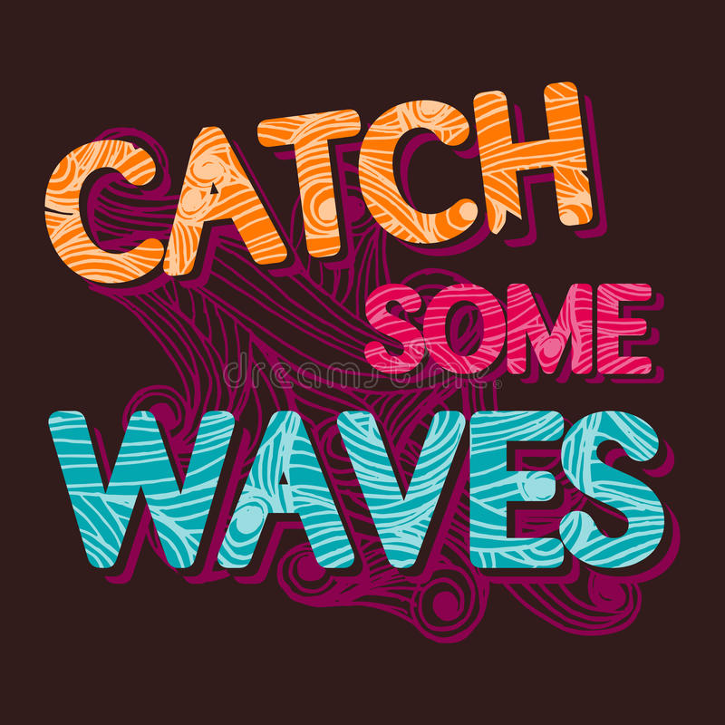 Vintage typographic Catch the waves tempalte. Summer surfing retro vintage typographic Catch the waves tempalte for poster or t-shirt design royalty free illustration