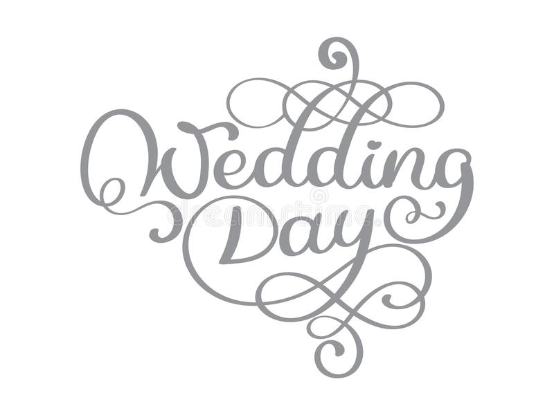 Vintage wedding day vector text on white background. Hand lettering typography poster. For posters, greeting cards, home. Decorations. Vector illustration royalty free illustration