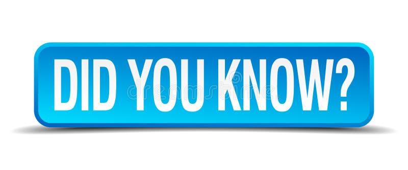 Visste du den blåa knappen för fyrkanten 3d vektor illustrationer