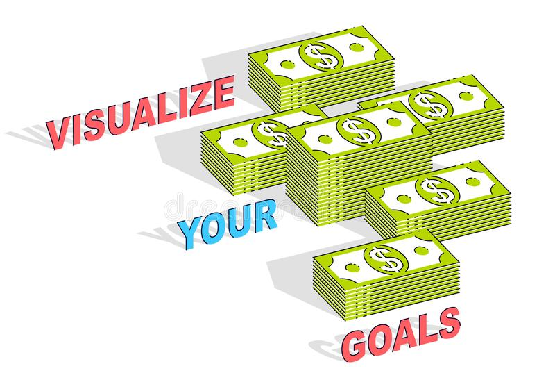 Visualize your goals business motivation poster or banner, cash money stacks with lettering isolated on white background. 3d stock illustration