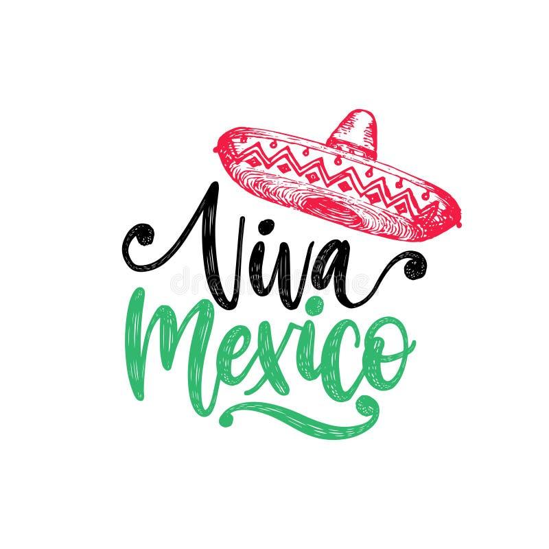 Viva Mexico, letras de la mano Caligrafía del vector con el ejemplo del sombrero Utilizado para la tarjeta de felicitación, diseñ ilustración del vector