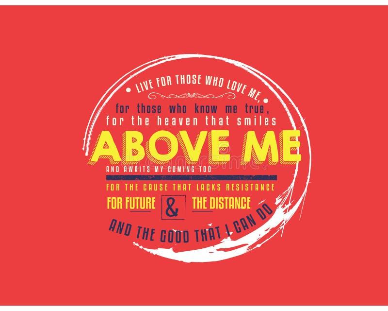 Viva para aqueles que me amam, para aqueles que me conhecem verdadeiro ilustração do vetor