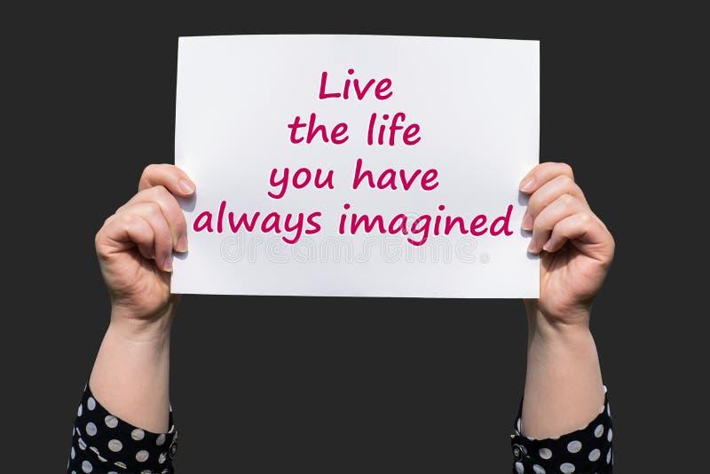 Vive la vida que usted se ha imaginado siempre fotografía de archivo libre de regalías