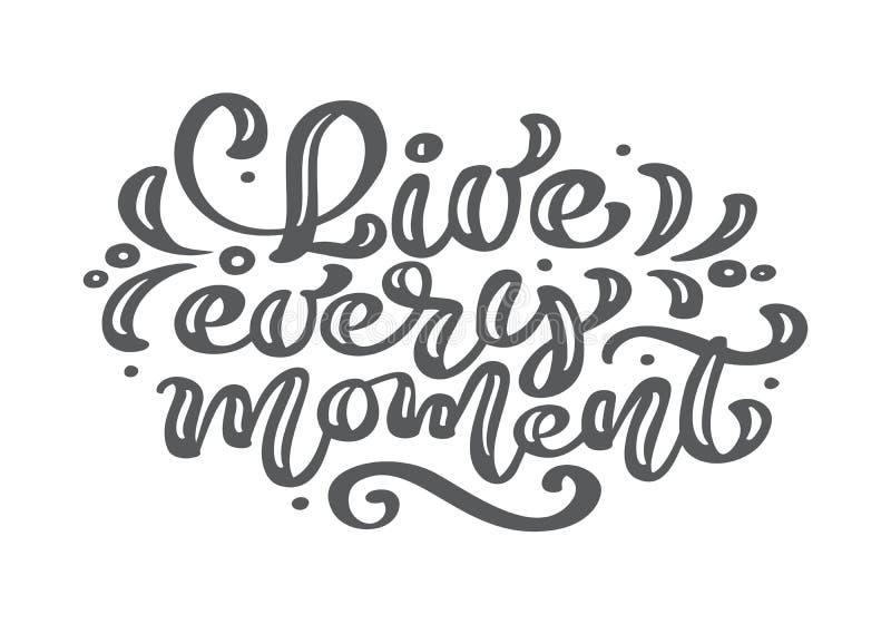 Vive ogni testo d'annata di vettore dell'iscrizione di calligrafia di momento Frase d'affermazione d'ispirazione per ogni giorno  illustrazione vettoriale