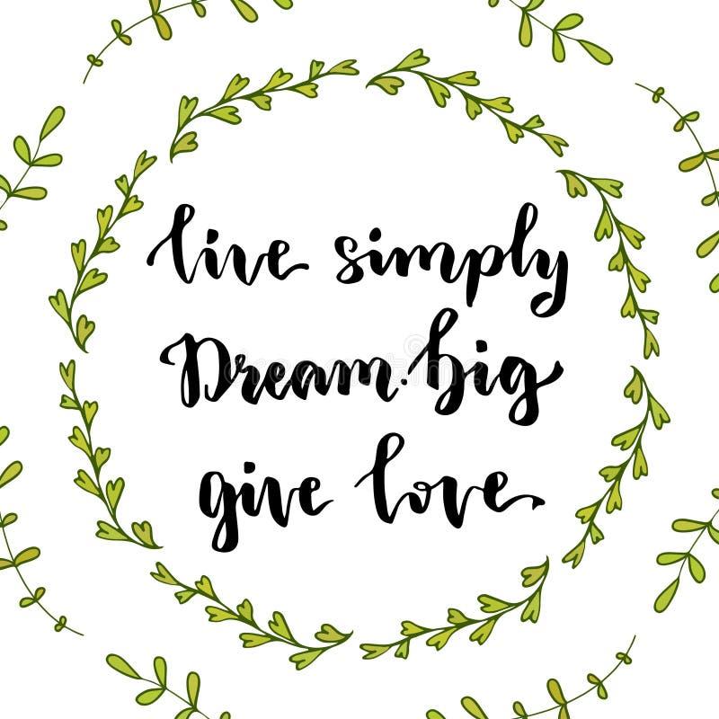 Viven grandes simplemente ideales dan amor Cita inspirada Ejemplo del vector con las letras de la mano ilustración del vector