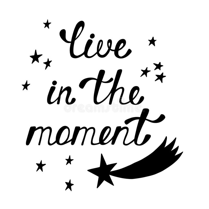 Vivez pendant le moment Citation inspirée au sujet d'heureux illustration stock