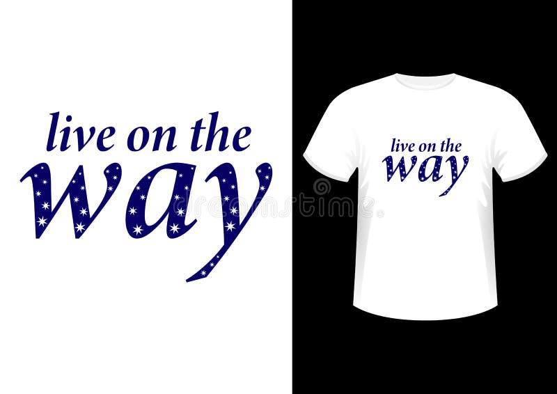 Vivez sur la manière, le slogan à la mode élégant fort, le symbole, les logos, les graphiques et la copie de conception sur un T- illustration de vecteur