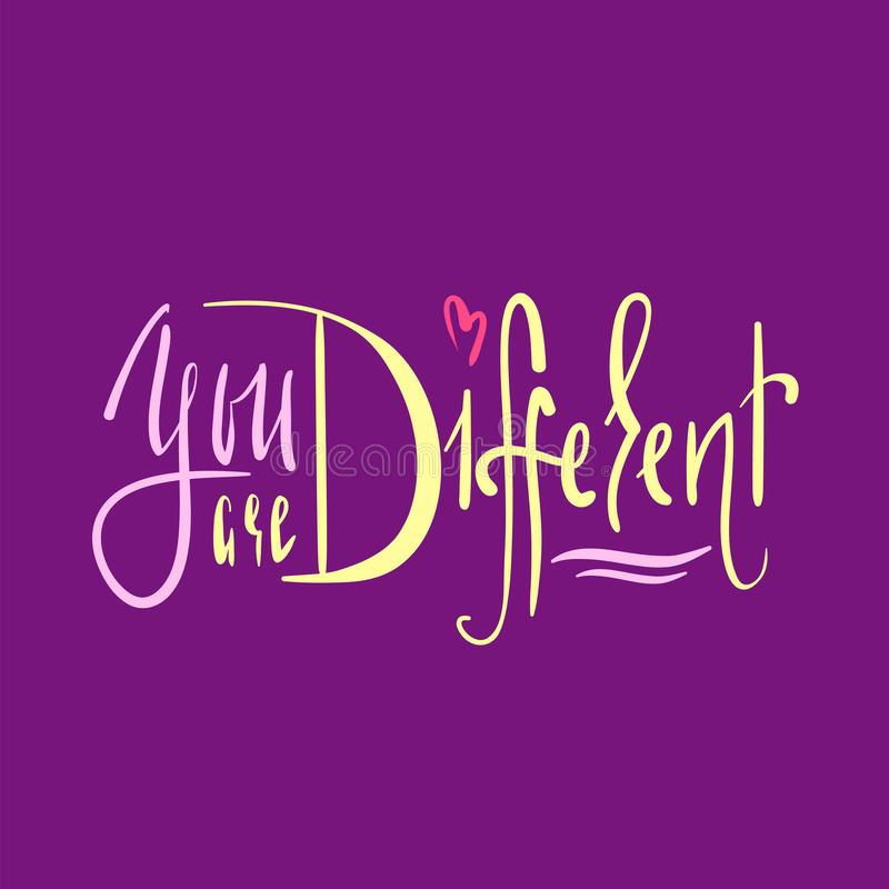 Você é diferente - simples inspire e citações inspiradores Rotulação bonita tirada mão Cópia para o cartaz inspirado ilustração do vetor