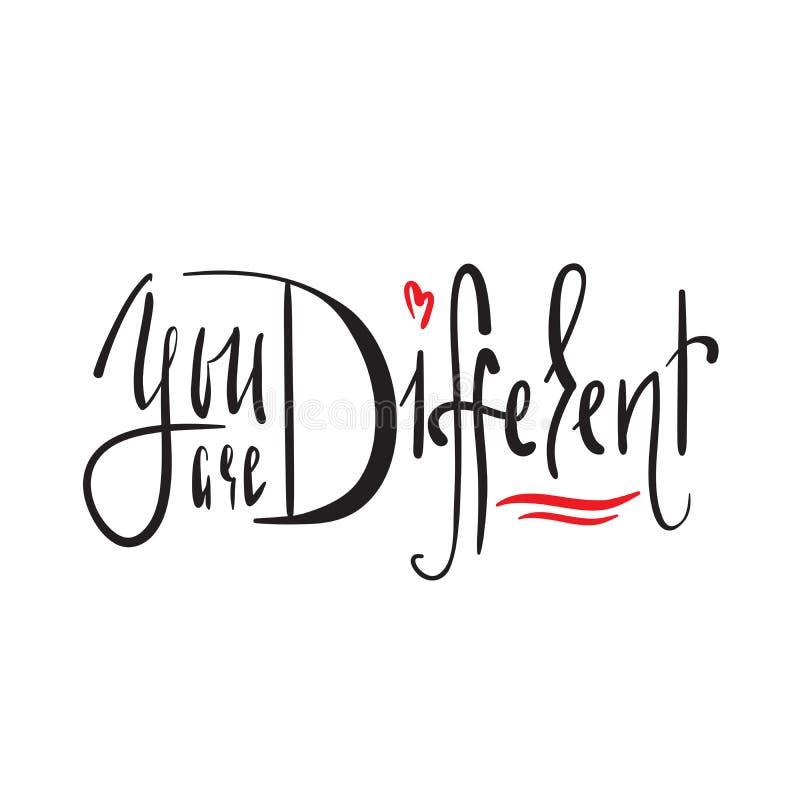 Você é diferente - simples inspire e citações inspiradores Rotulação bonita tirada mão Cópia para o cartaz inspirado, t-shirt ilustração do vetor