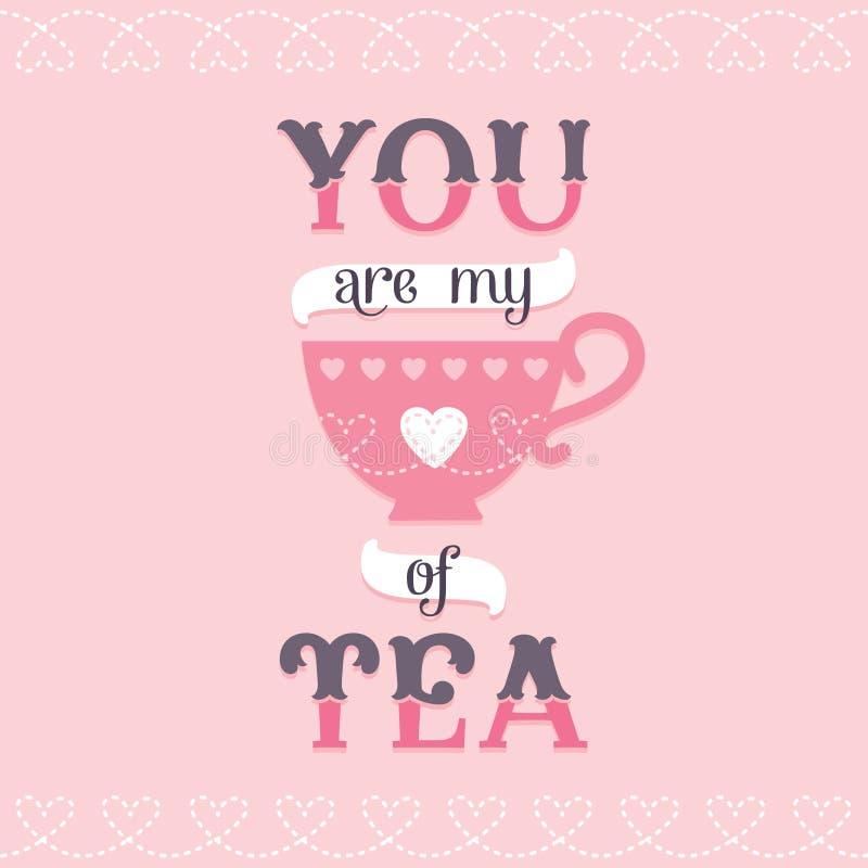 Você é meu copo do cartão do chá ou cartaz ilustração do vetor