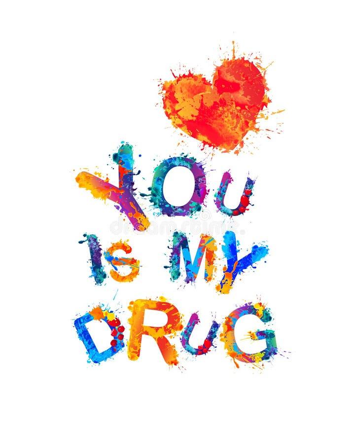 Você é minha droga ilustração do vetor