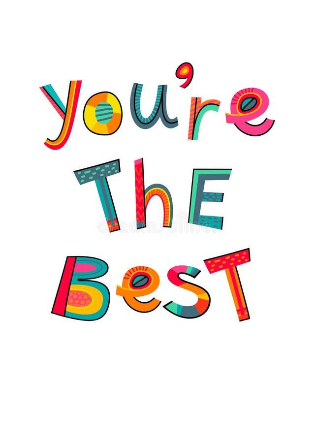Você é o melhor texto Tipografia para o cartão, cartaz, convite o ilustração stock