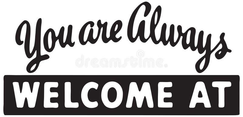 Você é sempre bem-vindo em ilustração stock