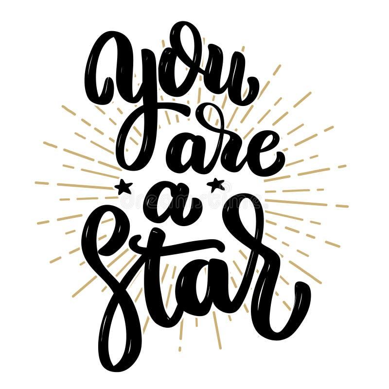Você é uma estrela Citações tiradas mão da rotulação da motivação Projete o elemento para o cartaz, bandeira, cartão ilustração do vetor